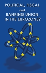Political, Fiscal and Banking Union in The Eurozone?